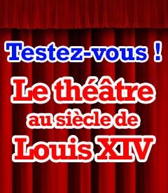Exercice : Le théâtre au siècle de Louis XIV