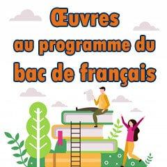 Œuvres au programme du bac de français 2021