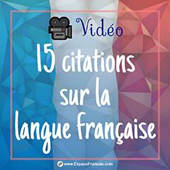 Vidéo : 15 citations sur la langue française