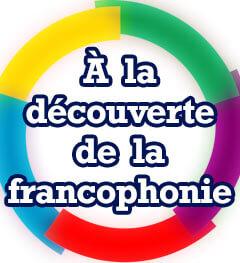 À la découverte de la francophonie